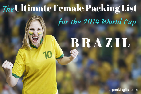 packing list for 2014 World Cup