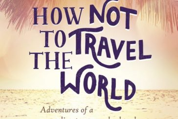 How NOT to Travel the World review