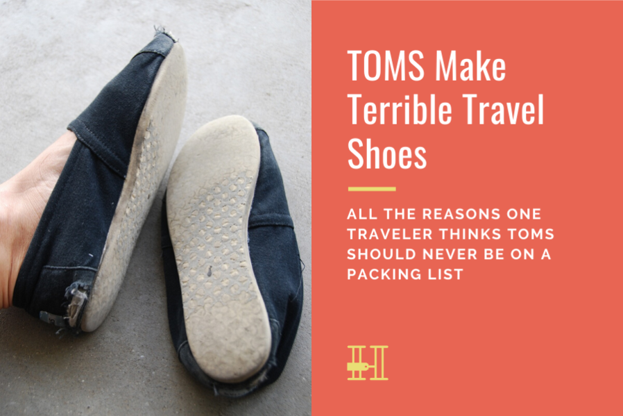 toms terrible travel shoes