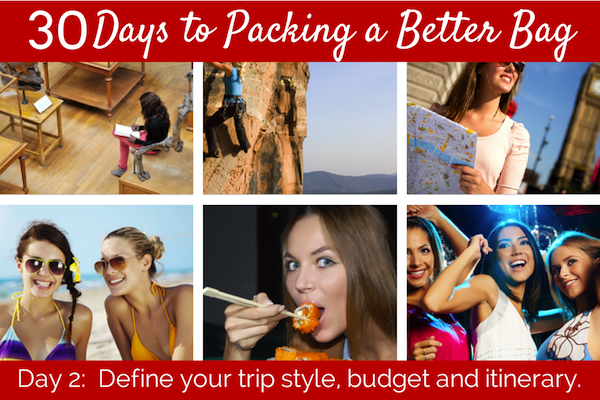 day 2: define trip style as well as budget and itinerary