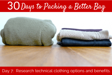 day 7: research technical clothing options and benefits.