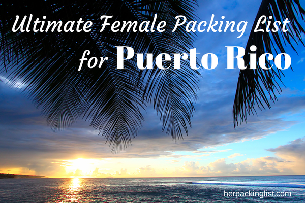 Puerto Rico packing list for women
