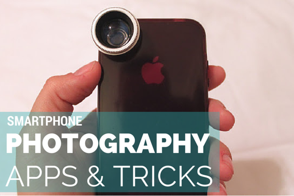 smartphone photography apps and tricks