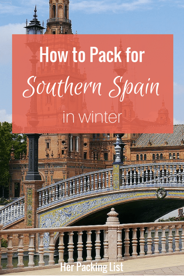 How to Pack for southern spain in winter