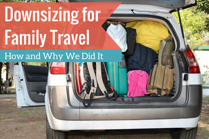 Downsizing for Family Travel