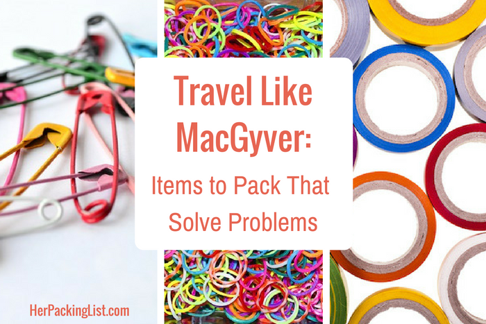 MacGyver travel - items to pack that solve problems