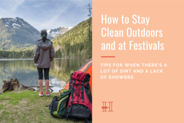how to stay clean outdoors festivals