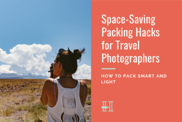 packing hacks for travel photographers