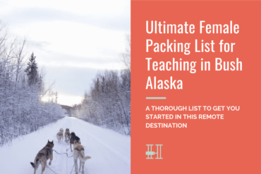 teaching in bush alaska packing checklist