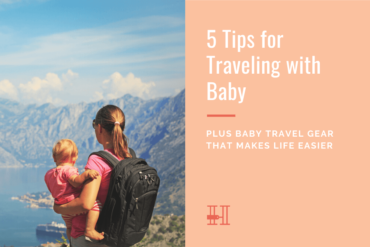 tips for travel with baby and baby travel gear